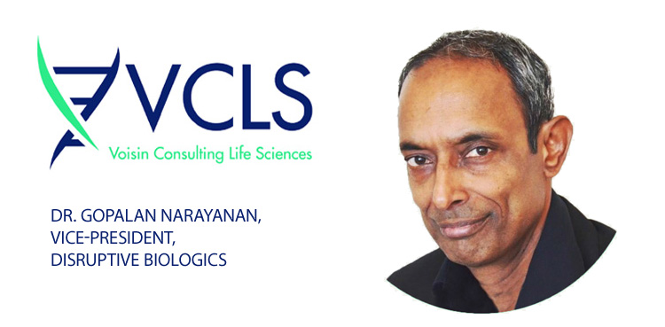 Post thumbnail VCLS Appoints Dr. Gopalan Narayanan, Vice-President, Disruptive Biologics